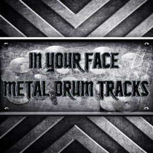 In Your Face Metal Drum Tracks