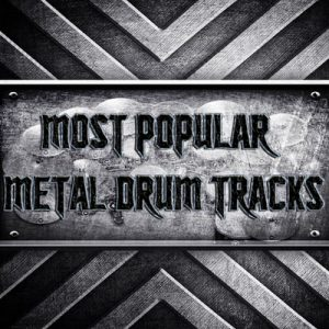 Most Popular Metal Drum Tracks